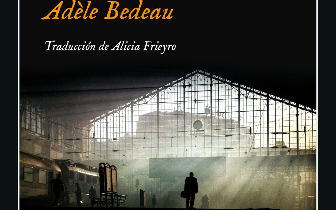 Recomendación: «La desaparición de Adèle Bedeau», de Graeme Macrae Burnet – Zenda